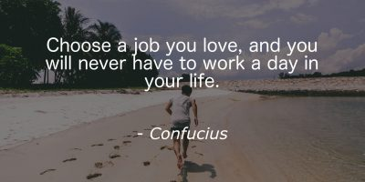choose-job-love-you-will-never-work-day-life-confucius11
